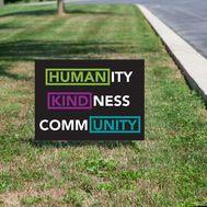 Humanity Kindness Community Yard Sign